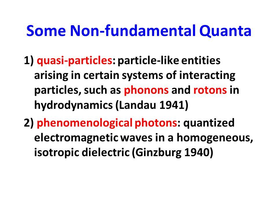Some Non-fundamental Quanta