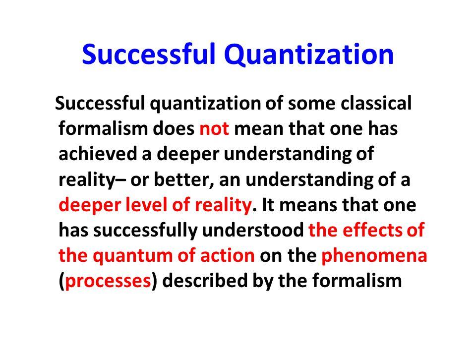Successful Quantization