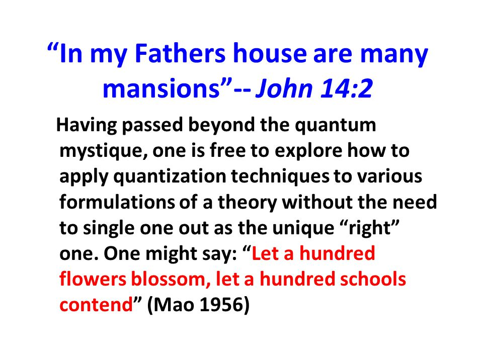 In my Fathers house are many mansions -- John 14:2