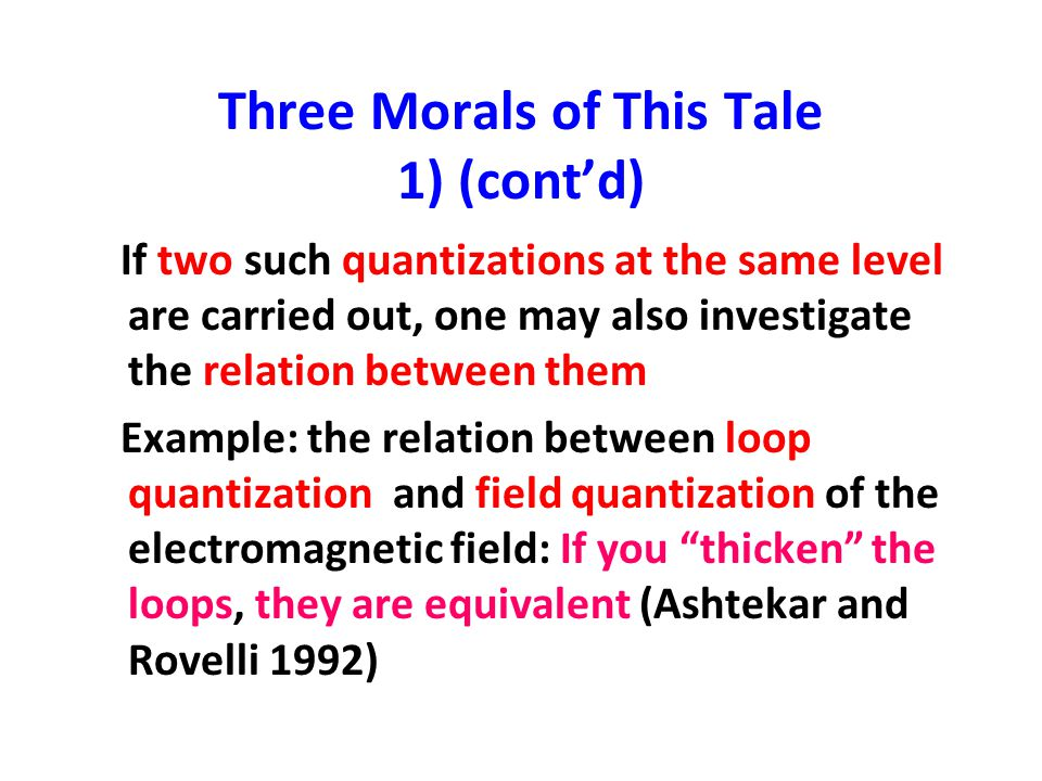 Three Morals of This Tale 1) (cont'd)