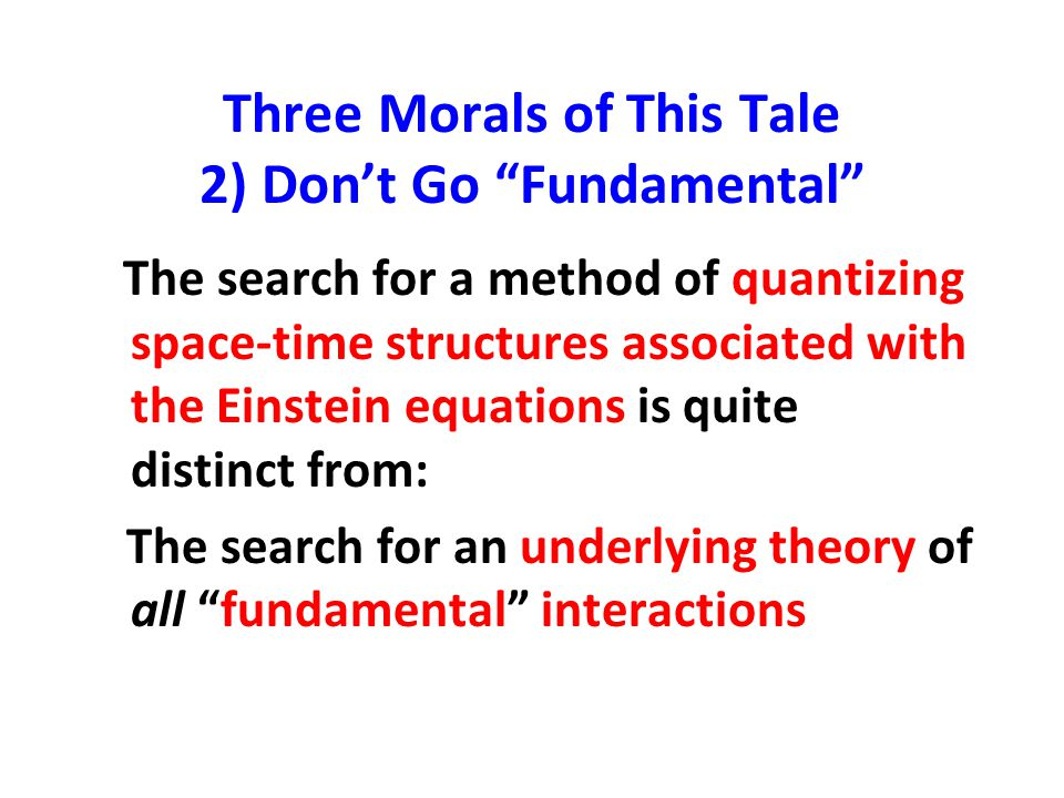 Three Morals of This Tale 2) Don't Go Fundamental