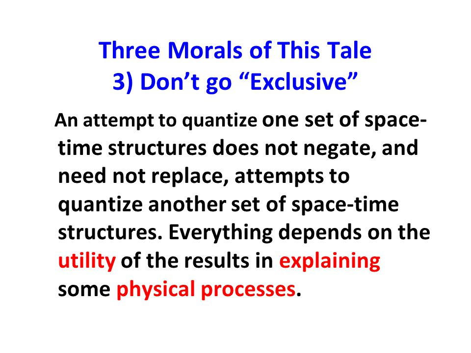 Three Morals of This Tale 3) Don't go Exclusive