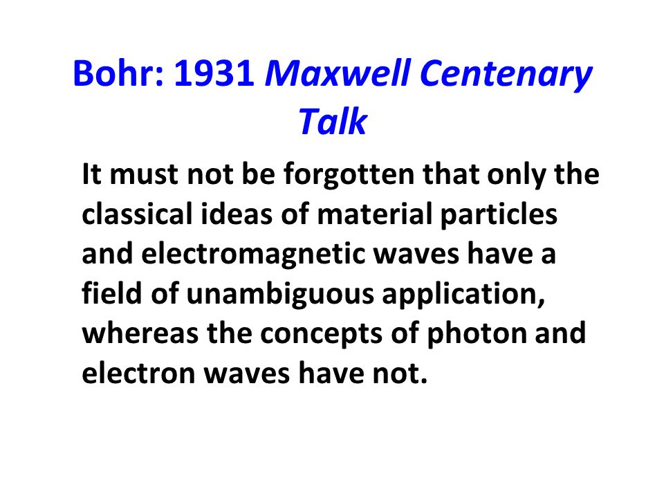 Bohr: 1931 Maxwell Centenary Talk