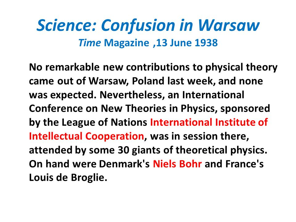 Science: Confusion in Warsaw Time Magazine ,13 June 1938