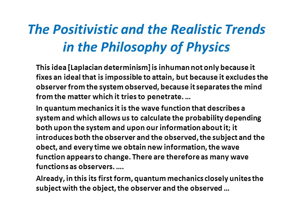 The Positivistic and the Realistic Trends in the Philosophy of Physics
