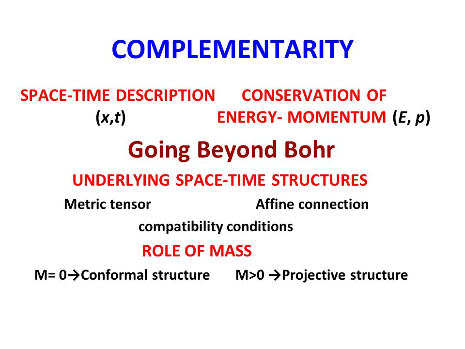 COMPLEMENTARITY SPACE-TIME DESCRIPTION CONSERVATION OF (x,t) ENERGY- MOMENTUM (E, p)