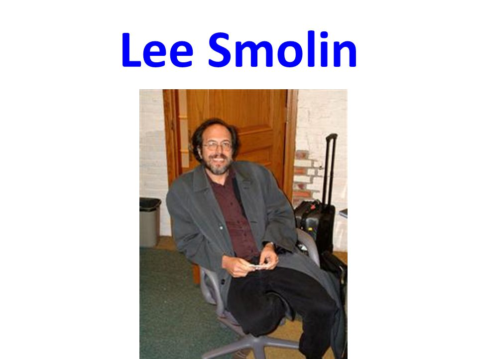 Lee Smolin
