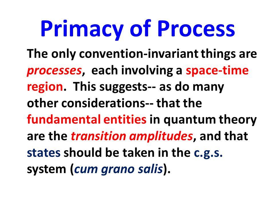 Primacy of Process
