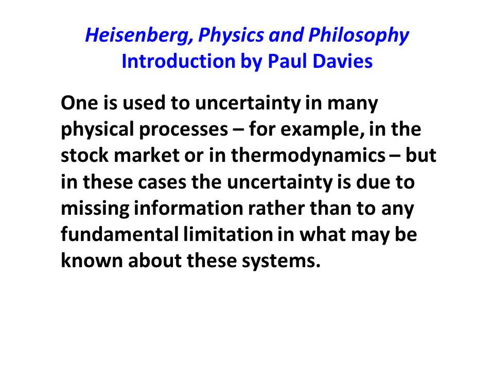 Heisenberg, Physics and Philosophy Introduction by Paul Davies