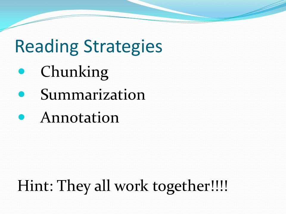 Reading Strategies Chunking Summarization Annotation