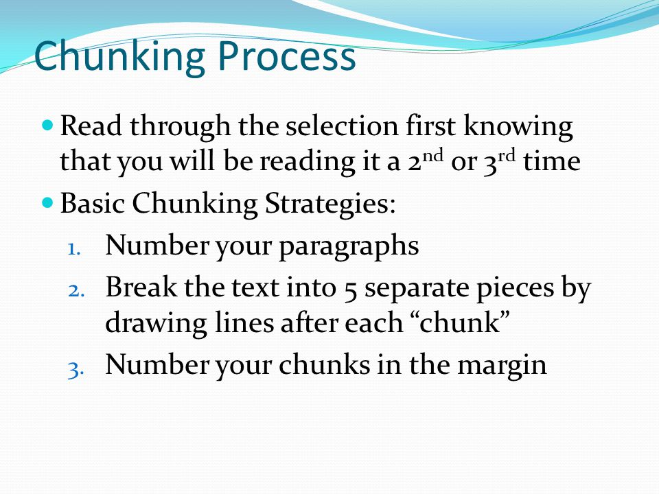 Chunking Process Read through the selection first knowing that you will be reading it a 2nd or 3rd time.
