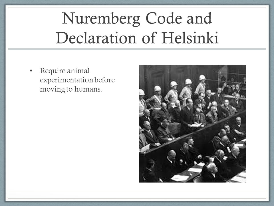 Nuremberg Code and Declaration of Helsinki