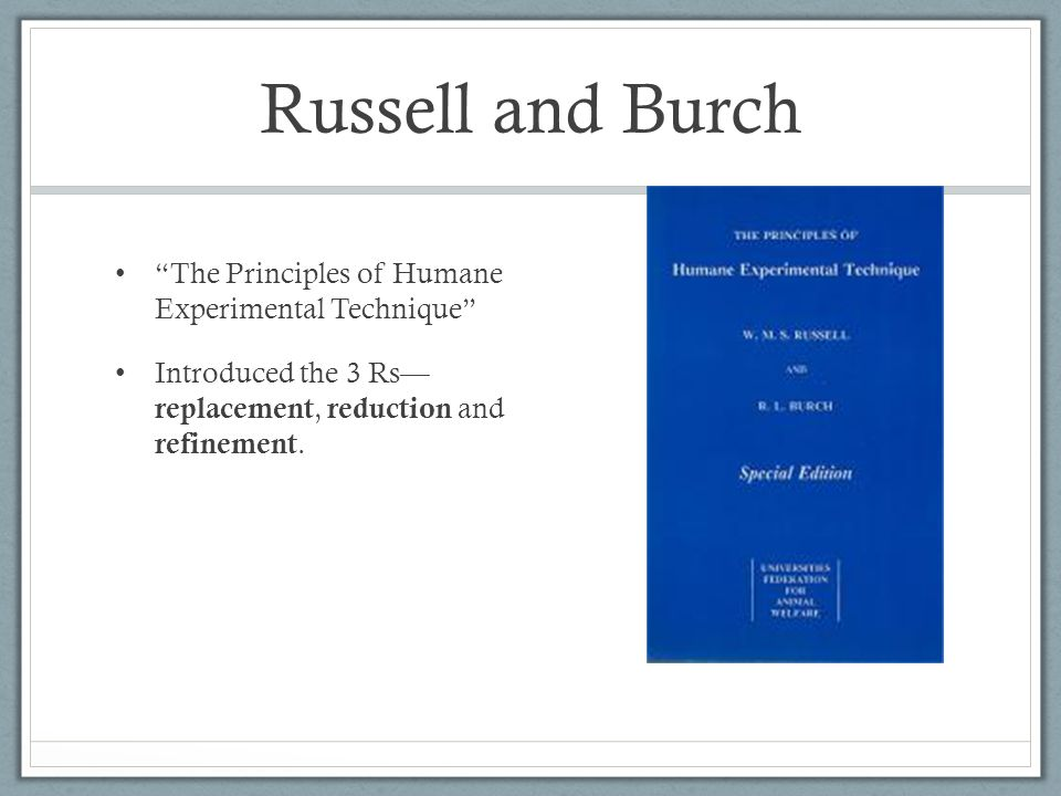 Russell and Burch The Principles of Humane Experimental Technique