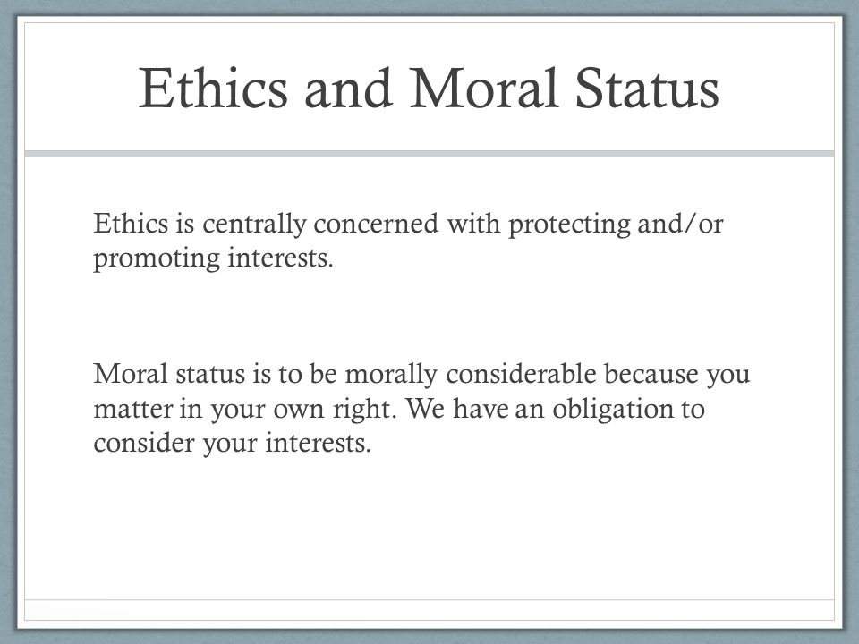 Ethics and Moral Status