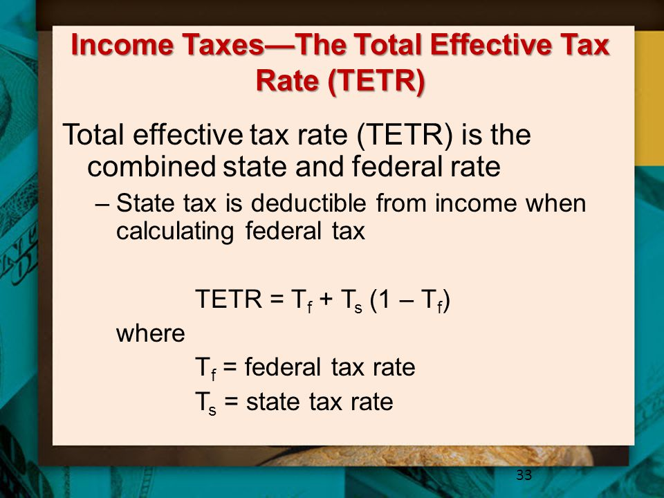 Income Taxes—The Total Effective Tax Rate (TETR)