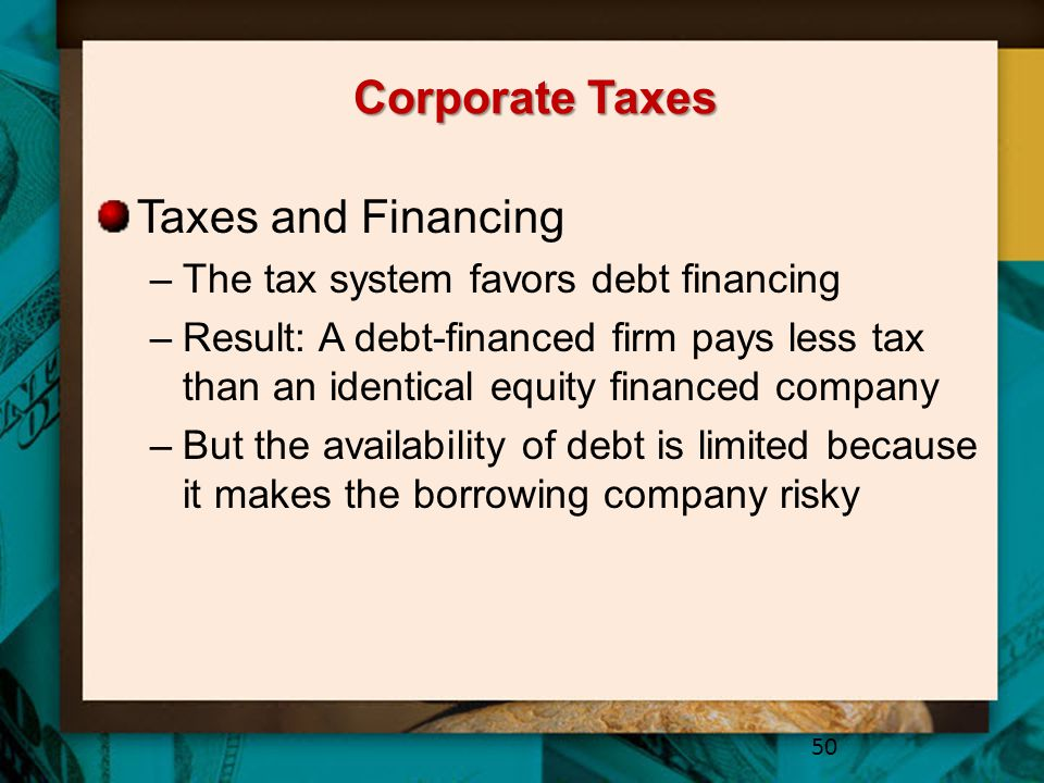 Corporate Taxes Taxes and Financing