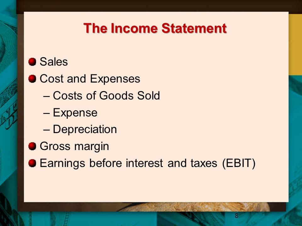 The Income Statement Sales Cost and Expenses Costs of Goods Sold