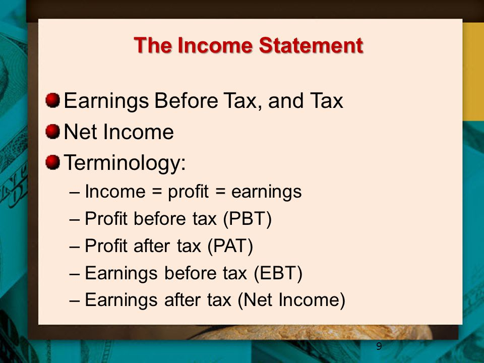 Earnings Before Tax, and Tax Net Income Terminology: