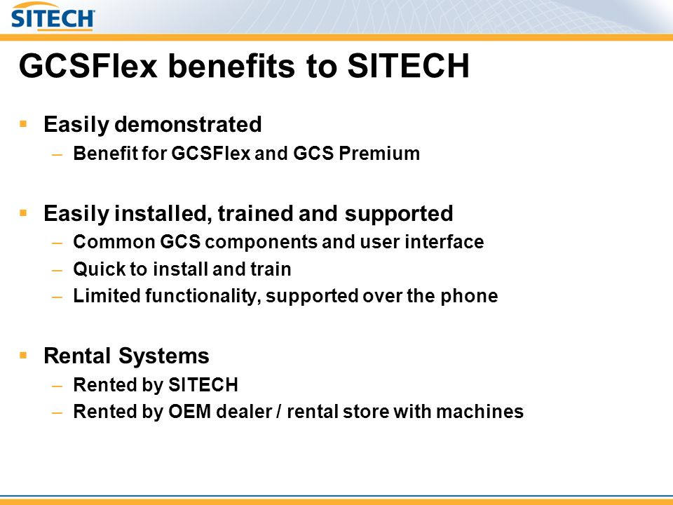 GCSFlex benefits to SITECH