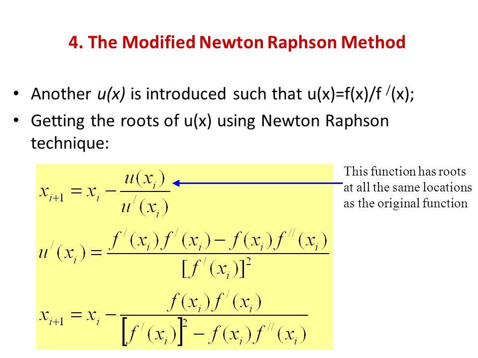4. The Modified Newton Raphson Method