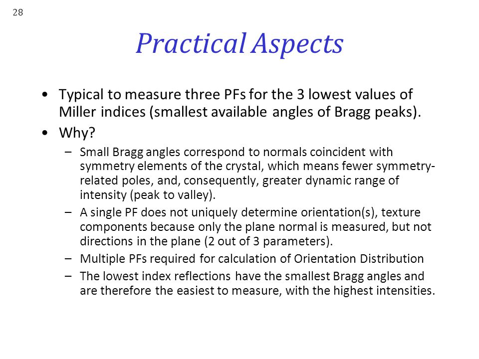 Practical Aspects Typical to measure three PFs for the 3 lowest values of Miller indices (smallest available angles of Bragg peaks).