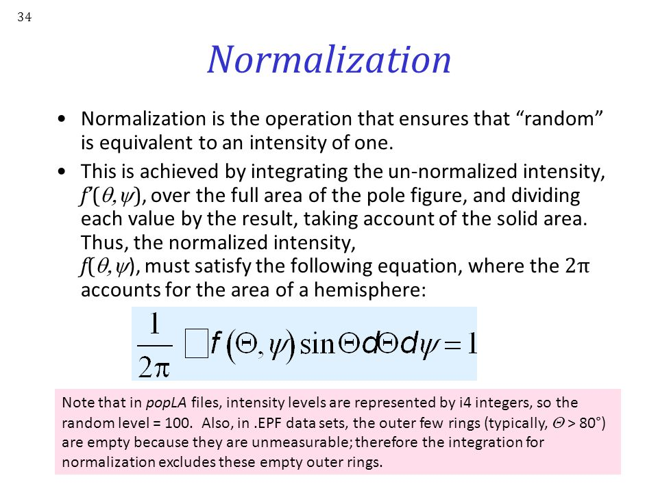 Normalization Normalization is the operation that ensures that random is equivalent to an intensity of one.