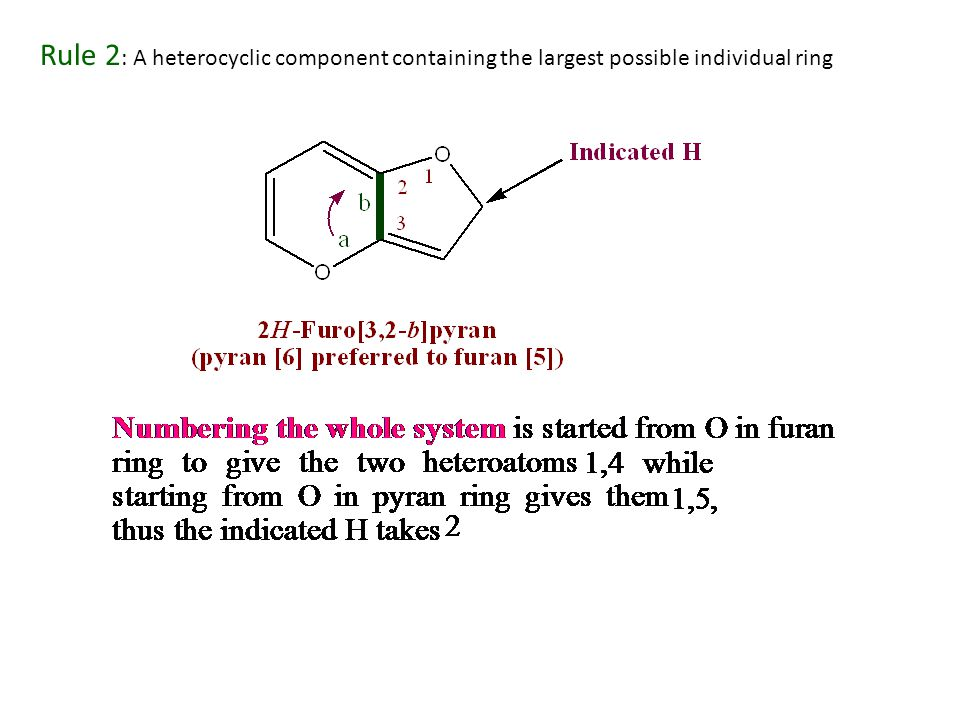 Rule 2: A heterocyclic component containing the largest possible individual ring