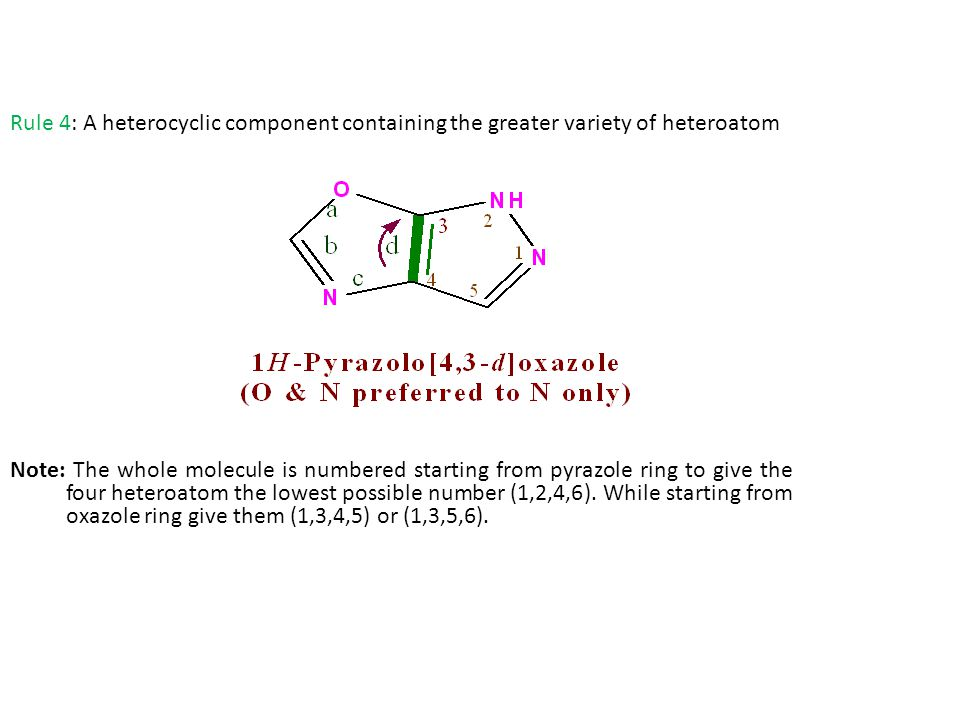 Rule 4: A heterocyclic component containing the greater variety of heteroatom