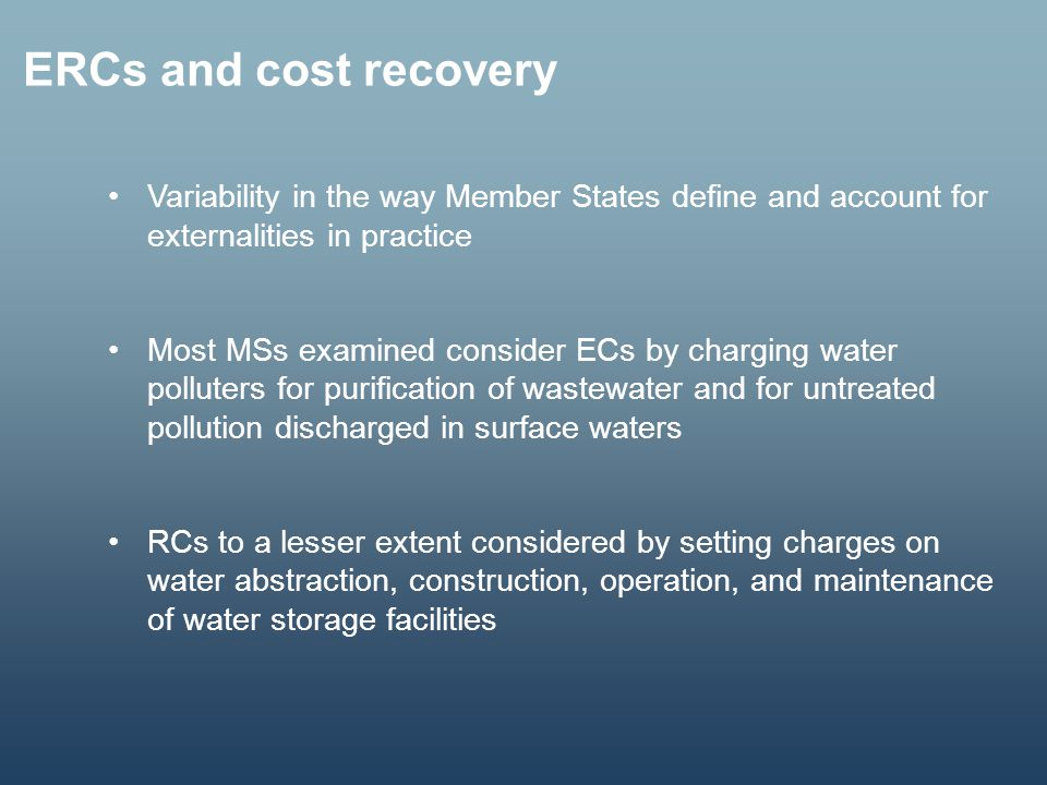 ERCs and cost recovery Variability in the way Member States define and account for externalities in practice.
