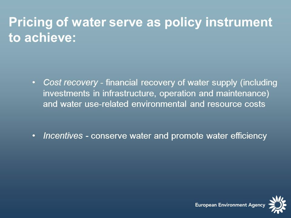 Pricing of water serve as policy instrument to achieve: