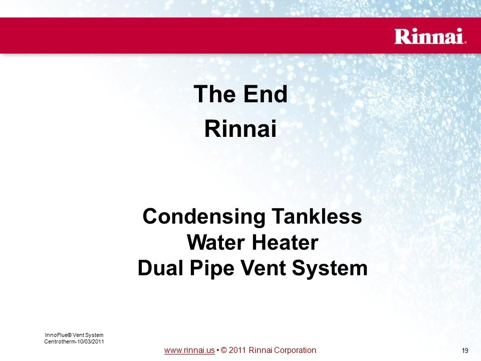 The End Rinnai Condensing Tankless Water Heater Dual Pipe Vent System