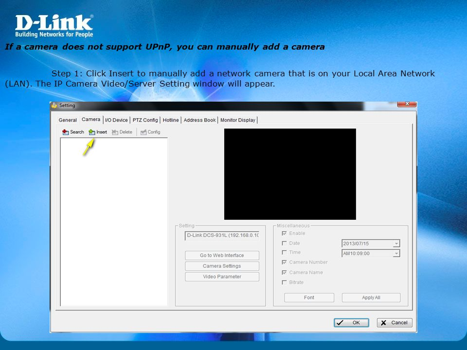 If a camera does not support UPnP, you can manually add a camera