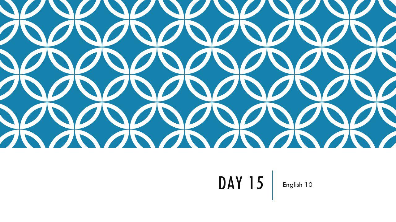 Day 15 English 10