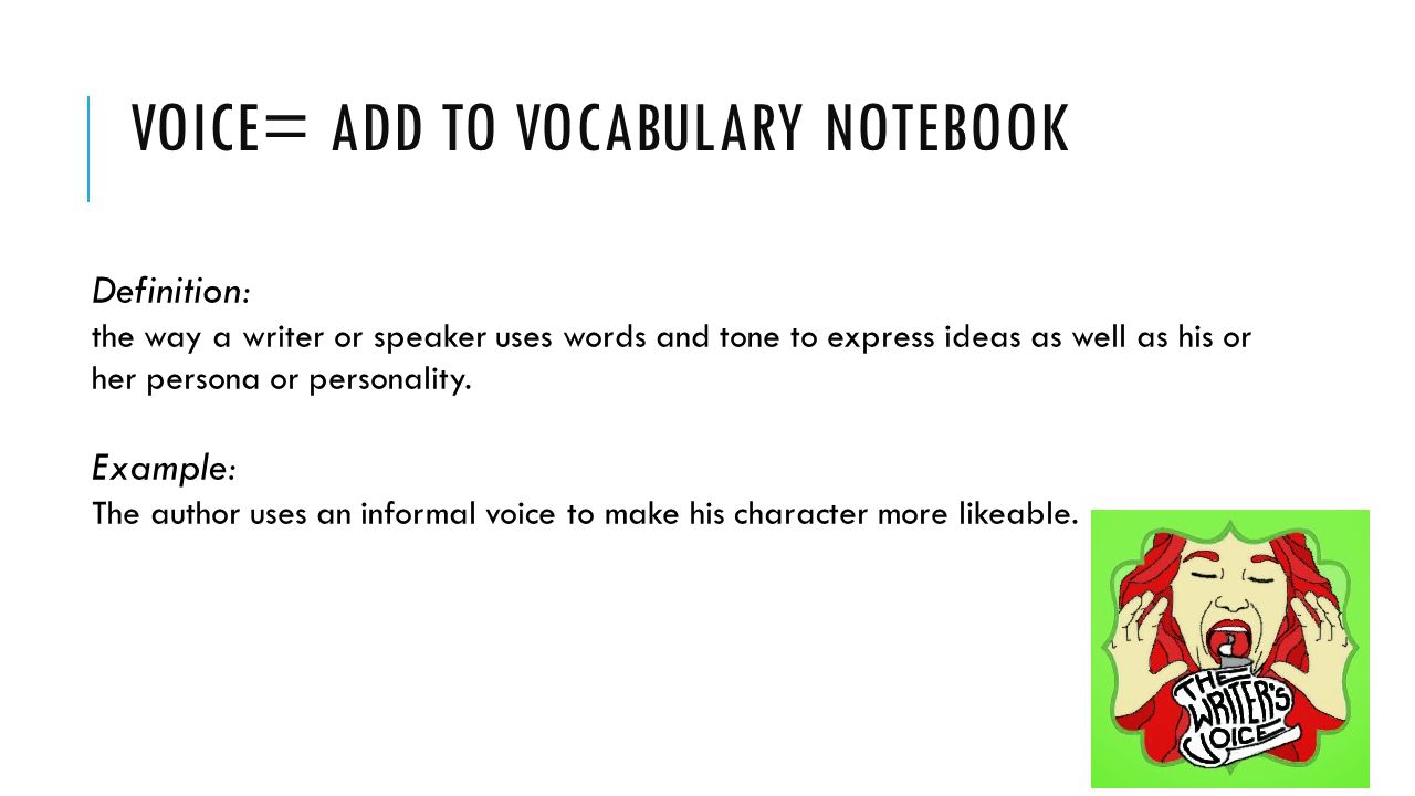 Voice= Add to vocabulary notebook