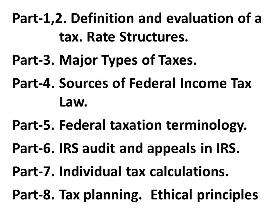 Part-1,2. Definition and evaluation of a tax. Rate Structures. Part-3