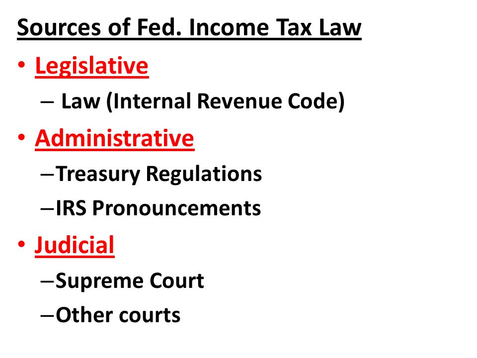 Sources of Fed. Income Tax Law Legislative Administrative