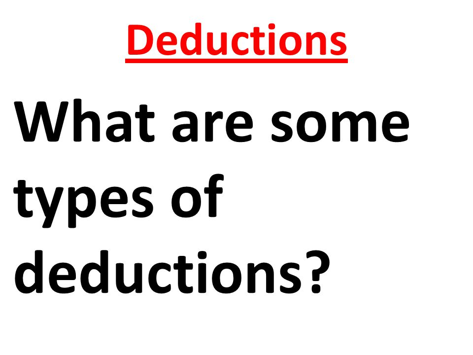 What are some types of deductions