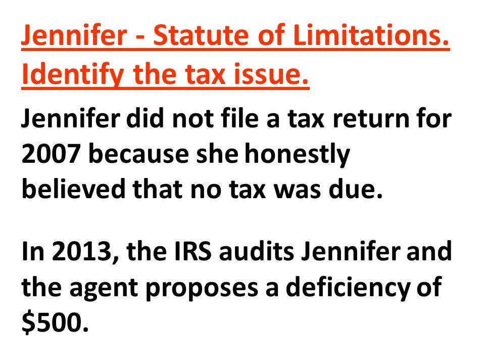 Jennifer - Statute of Limitations. Identify the tax issue.
