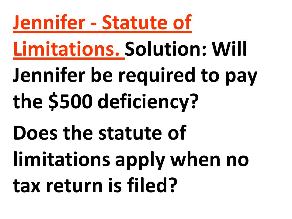 Does the statute of limitations apply when no tax return is filed