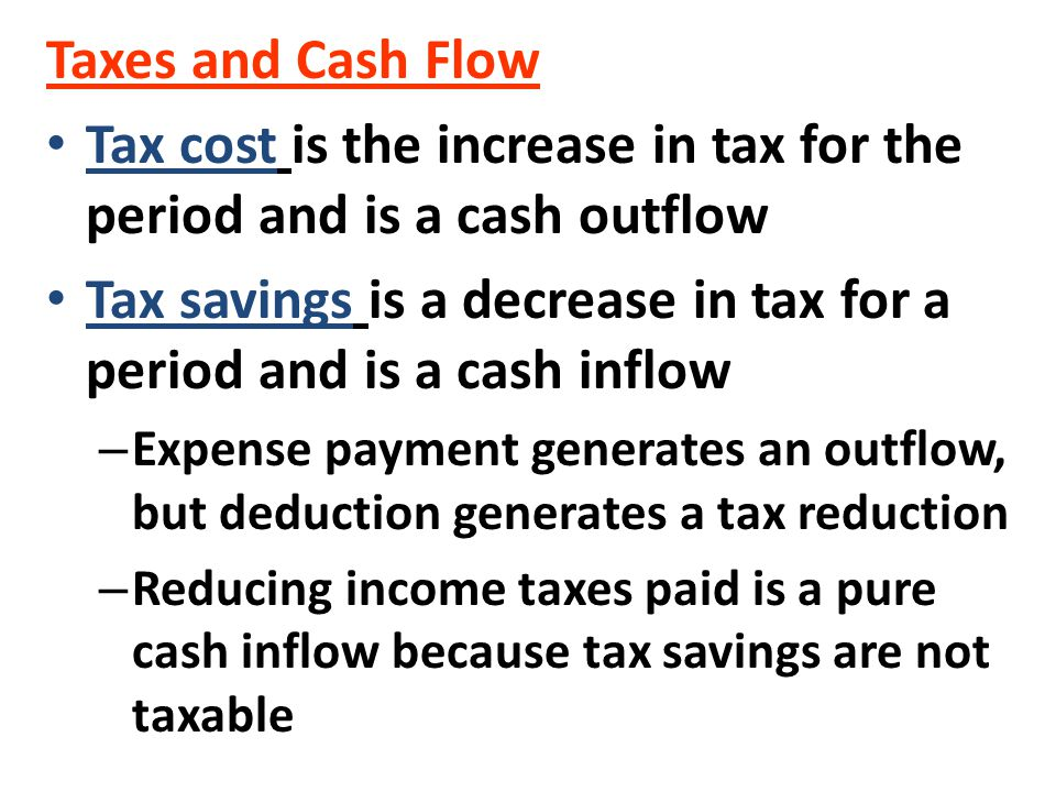 Tax cost is the increase in tax for the period and is a cash outflow