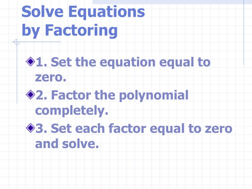 Solve Equations by Factoring