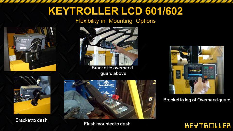 KEYTROLLER LCD 601/602 Flexibility in Mounting Options