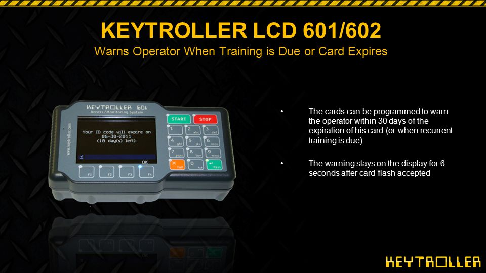 KEYTROLLER LCD 601/602 Warns Operator When Training is Due or Card Expires
