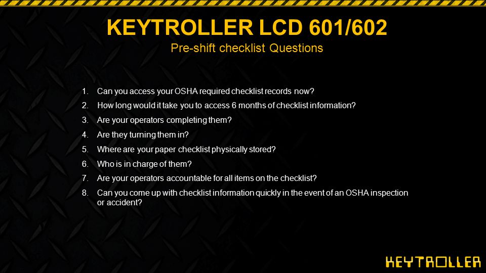 KEYTROLLER LCD 601/602 Pre-shift checklist Questions