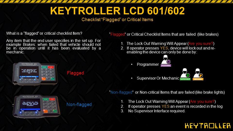 KEYTROLLER LCD 601/602 Checklist Flagged or Critical Items