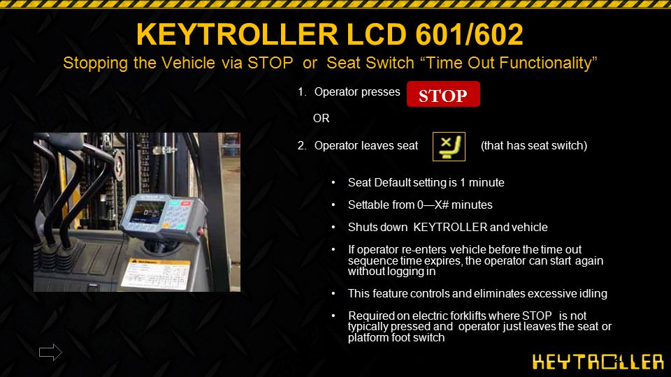 KEYTROLLER LCD 601/602 Stopping the Vehicle via STOP or Seat Switch Time Out Functionality