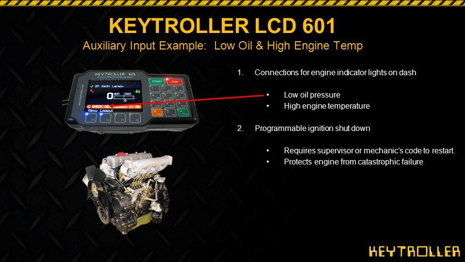 KEYTROLLER LCD 601 Auxiliary Input Example: Low Oil & High Engine Temp