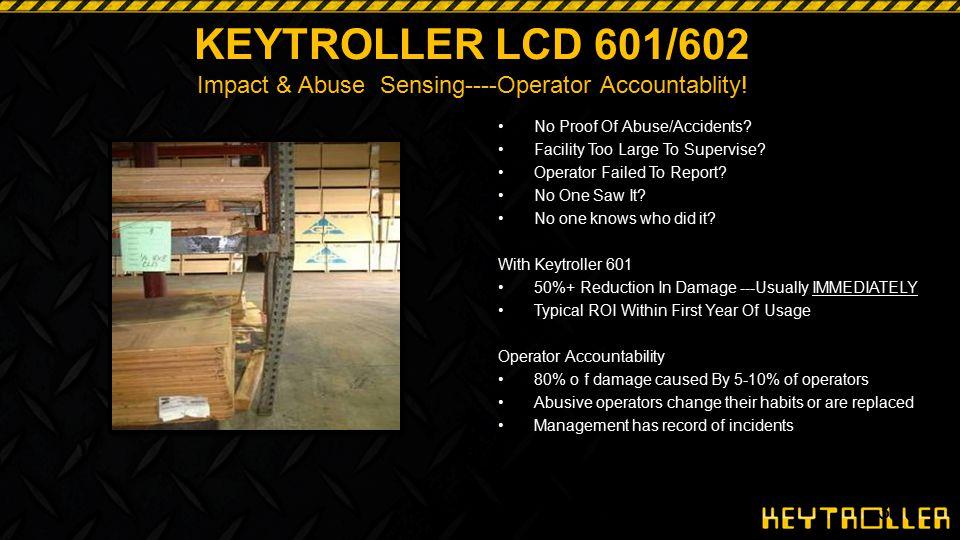 KEYTROLLER LCD 601/602 Impact & Abuse Sensing----Operator Accountablity!