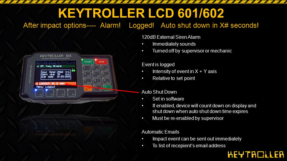 KEYTROLLER LCD 601/602 After impact options---- Alarm. Logged