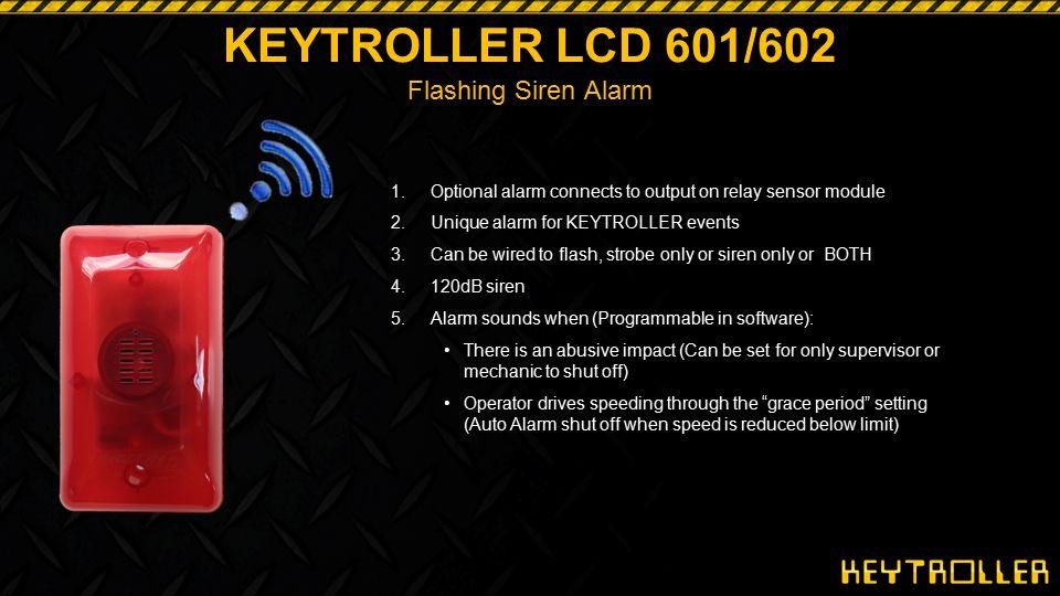 KEYTROLLER LCD 601/602 Flashing Siren Alarm